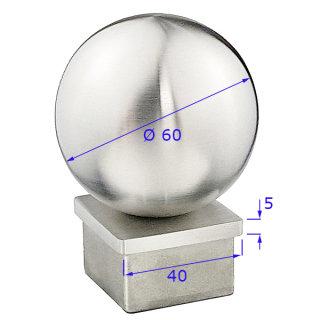 Endkappe mit Kugel Ø 60 mm für Vierkantrohr 40x40 mm, Edelstahl AISI 304